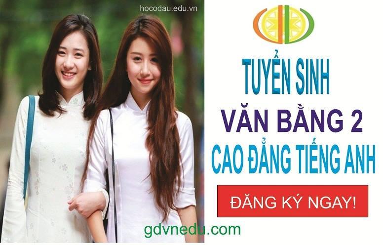 Tuyển sinh cao đẳng tiếng Anh. Đào tạo văn bằng 2 liên thông cao đẳng tiếng Anh tại Hà Nội