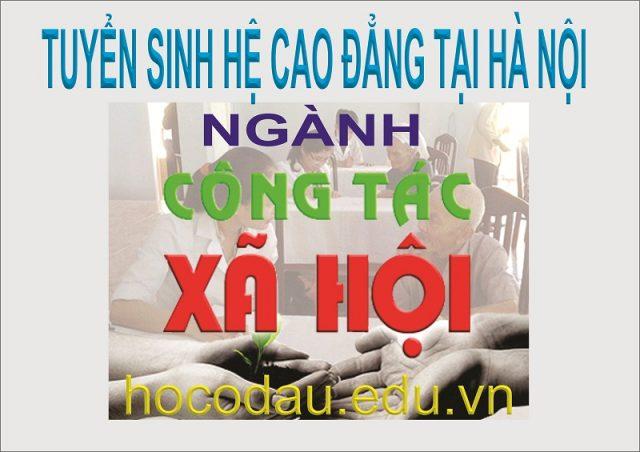 Xét tuyển ngành công tác xã hội hệ cao đẳng tại Hà Nội